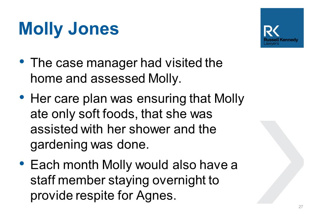 The case manager had visited the home and assessed Molly.