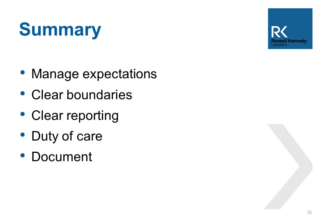 Manage expectations Clear boundaries Clear reporting Duty of care Document Summary 35