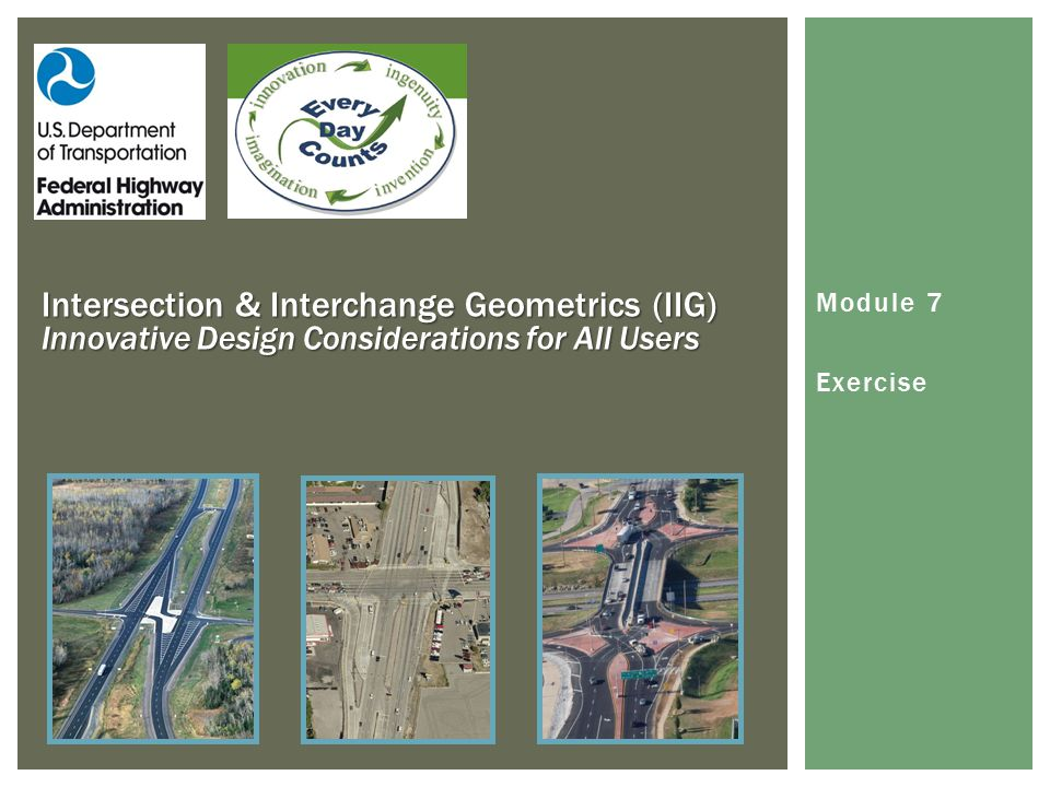 APPLICATION EXERCISE In teams, participants will discuss potential applications of alternative designs at the following three intersections: 1.US 151 - Rural expressway 2.SR 7 - Arterial in developing suburb 3.US 167 - Urban arterial
