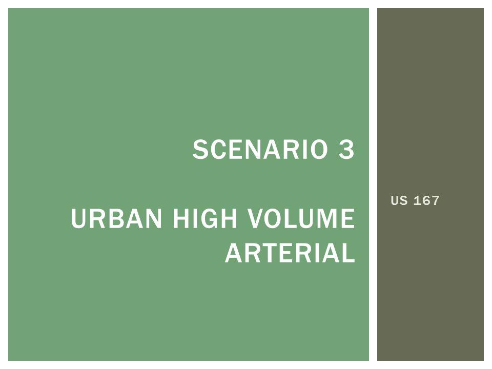 US 167 SCENARIO 3 URBAN HIGH VOLUME ARTERIAL
