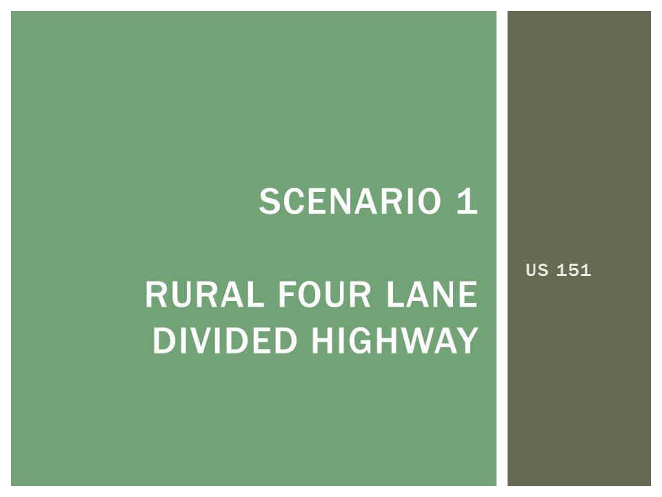 US 151 SCENARIO 1 RURAL FOUR LANE DIVIDED HIGHWAY