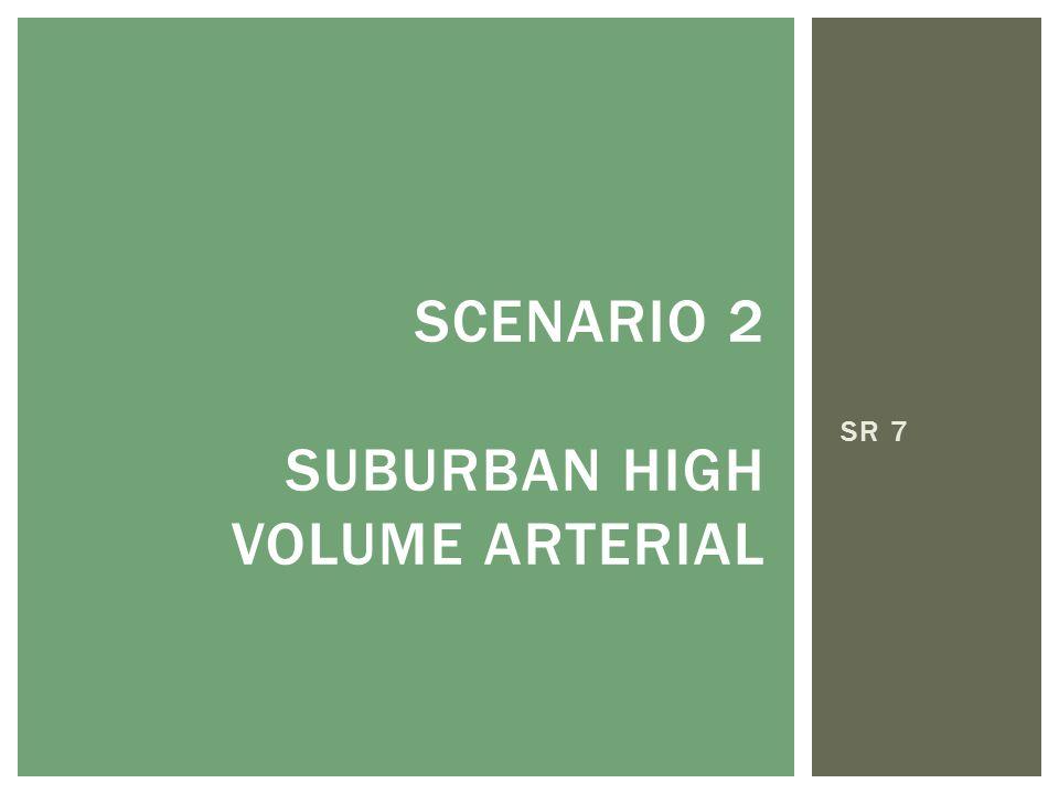SR 7 SCENARIO 2 SUBURBAN HIGH VOLUME ARTERIAL