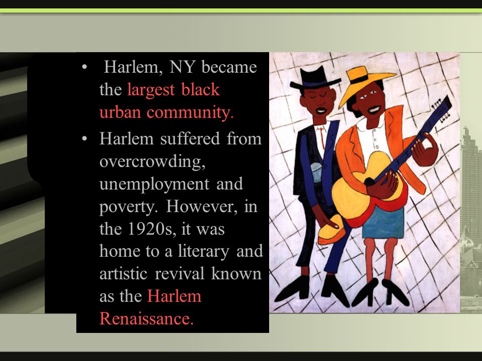 Harlem, NY became the largest black urban community.