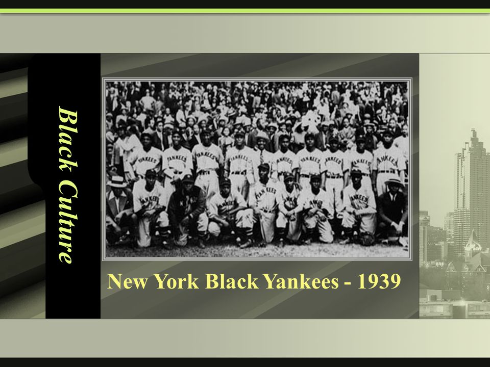 Black Culture New York Black Yankees - 1939