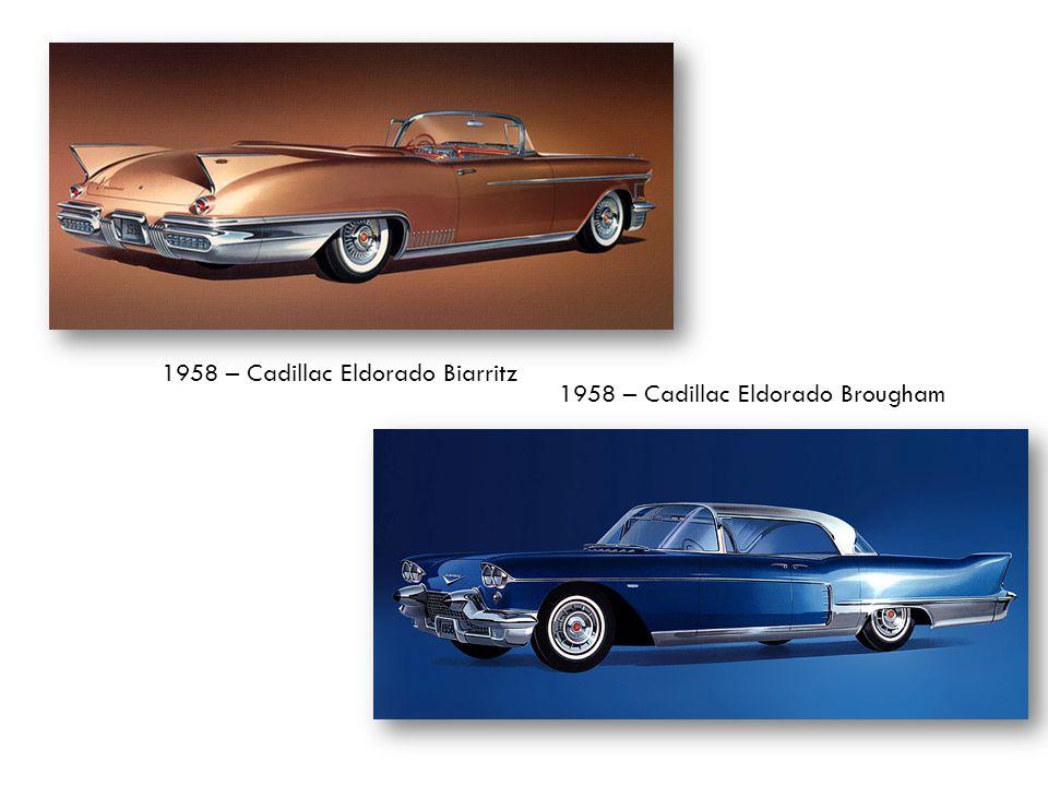 1958 – Cadillac Eldorado Biarritz 1958 – Cadillac Eldorado Brougham