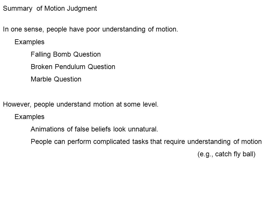 Summary of Motion Judgment In one sense, people have poor understanding of motion.