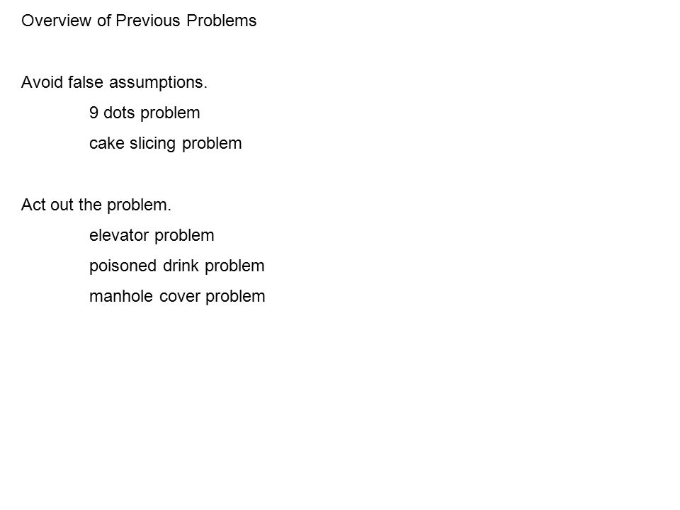 Overview of Previous Problems Avoid false assumptions.