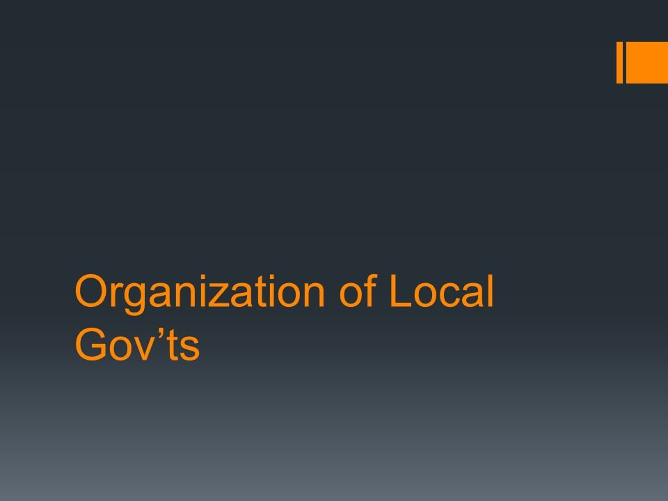 Organization of Local Gov'ts