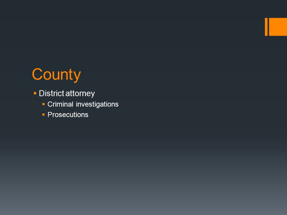 County  District attorney  Criminal investigations  Prosecutions