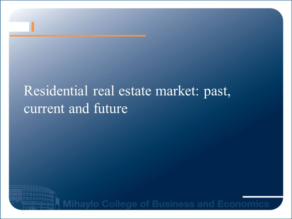 Residential real estate market: past, current and future