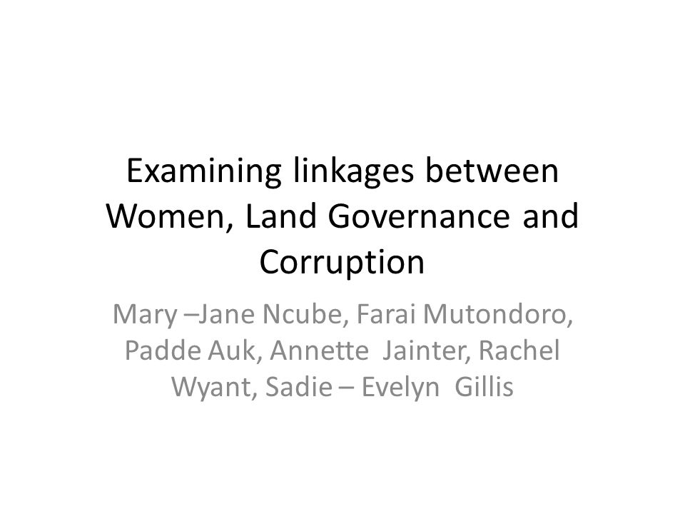 Introduction Women in Africa suffer from corruption that exists in land administration and governance in specific gendered ways as a consequence of pre-existing gender inequalities that limit women's ownership, use, access and control of land.