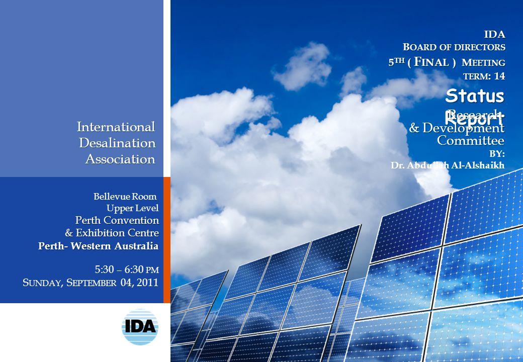 InternationalDesalinationAssociation Bellevue Room Upper Level Perth Convention & Exhibition Centre Perth- Western Australia 5:30 – 6:30 PM S UNDAY, S