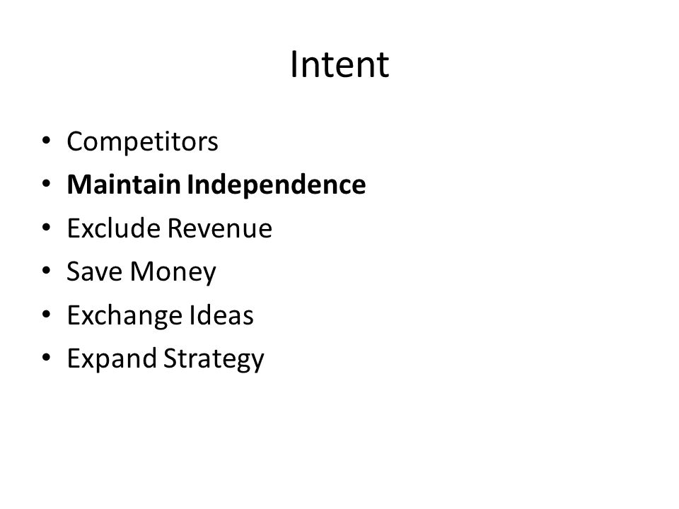 Intent Competitors Maintain Independence Exclude Revenue Save Money Exchange Ideas Expand Strategy