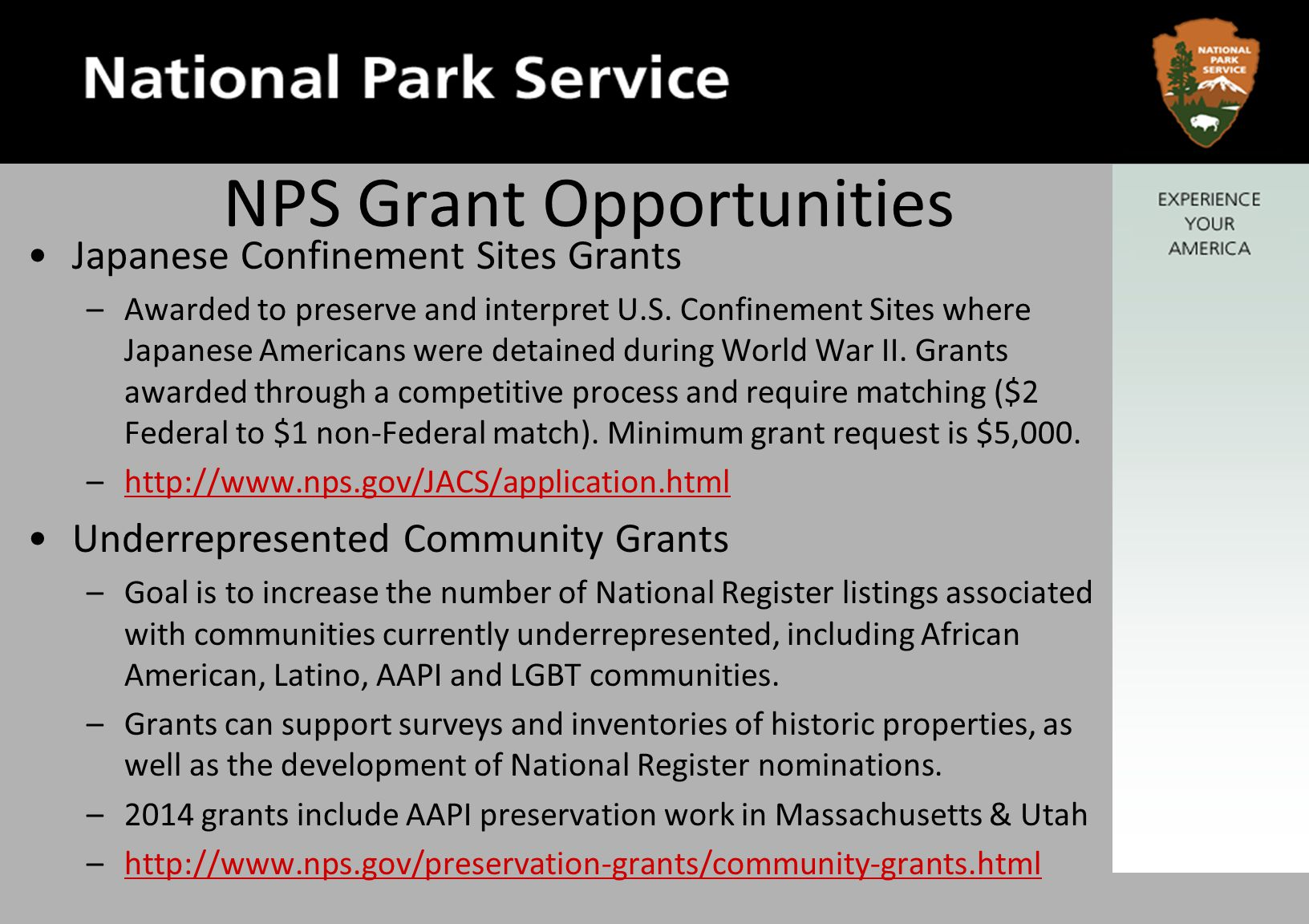 NPS Grant Opportunities Japanese Confinement Sites Grants –Awarded to preserve and interpret U.S.