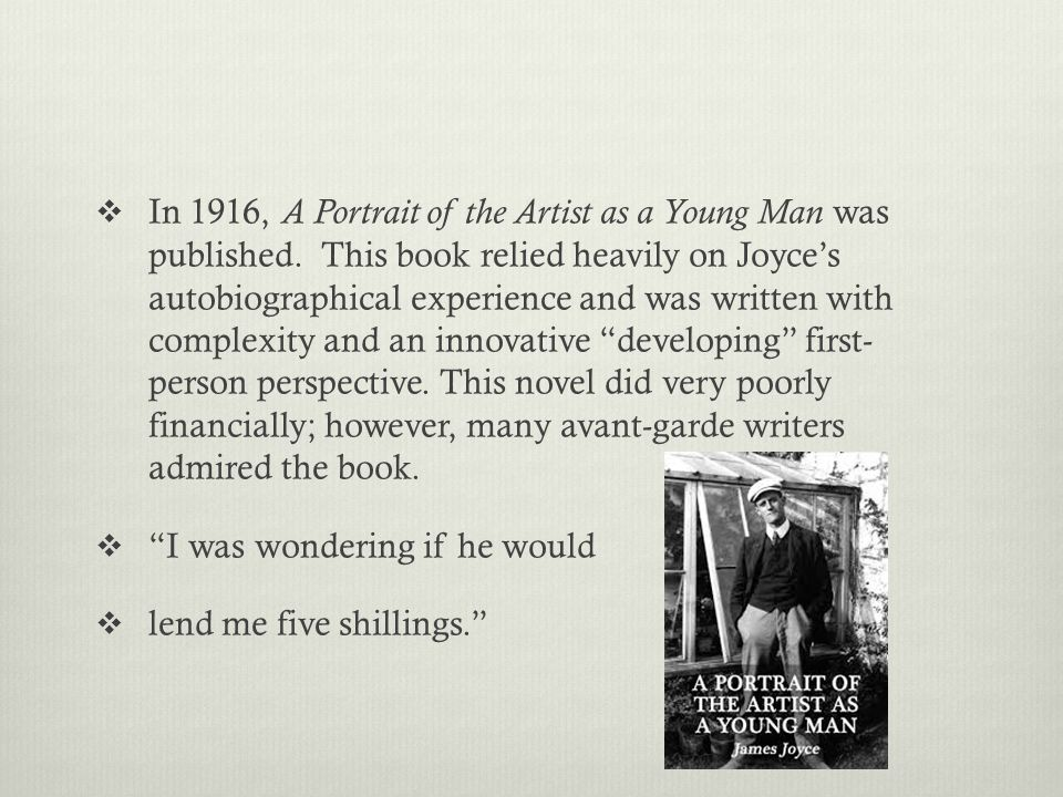  In 1916, A Portrait of the Artist as a Young Man was published.