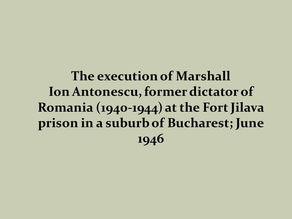 The execution of Marshall Ion Antonescu, former dictator of Romania (1940-1944) at the Fort Jilava prison in a suburb of Bucharest; June 1946