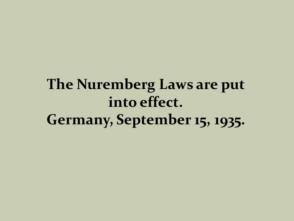 The Nuremberg Laws are put into effect. Germany, September 15, 1935.