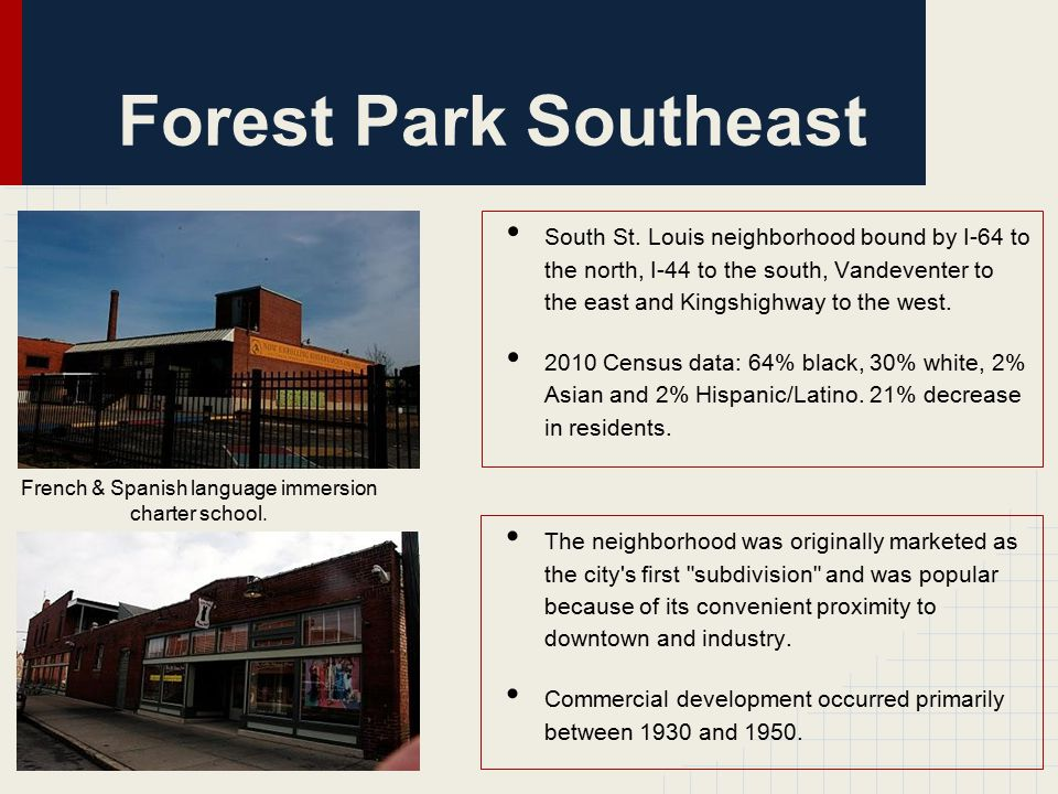 Forest Park Southeast French & Spanish language immersion charter school.