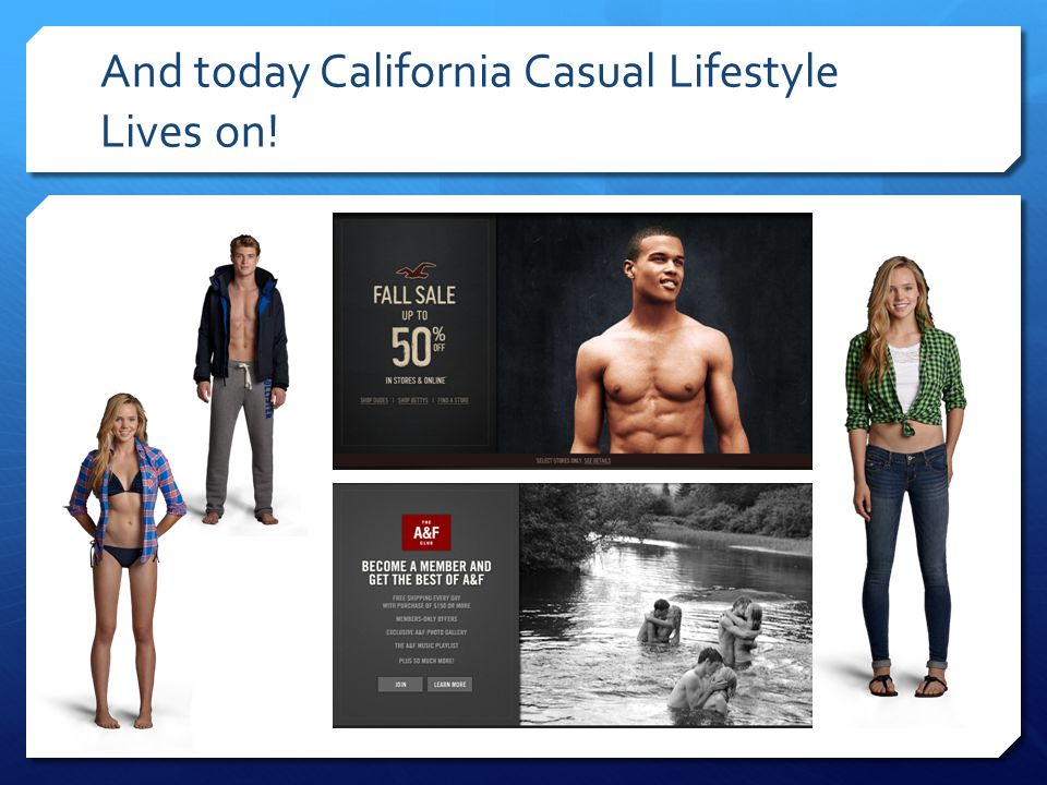 And today California Casual Lifestyle Lives on!
