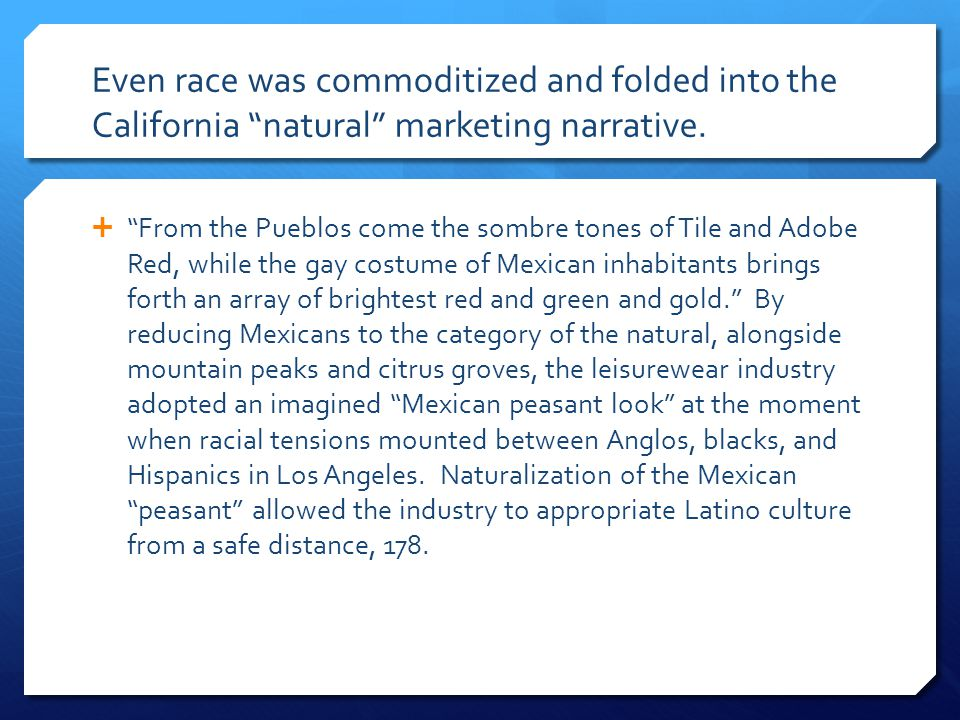 Even race was commoditized and folded into the California natural marketing narrative.