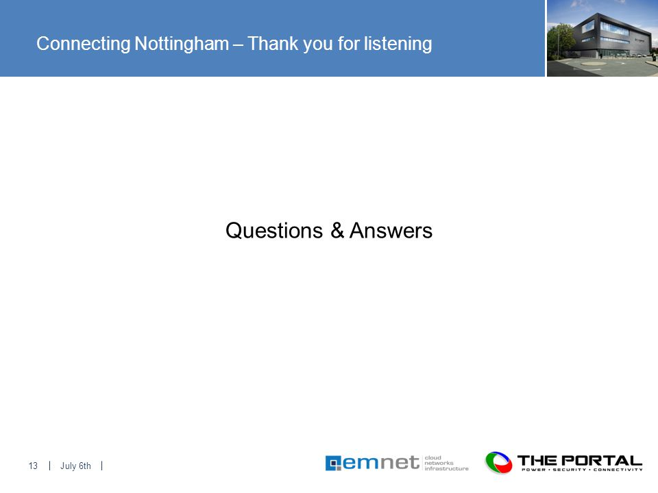 July 6th13 Connecting Nottingham – Thank you for listening Questions & Answers