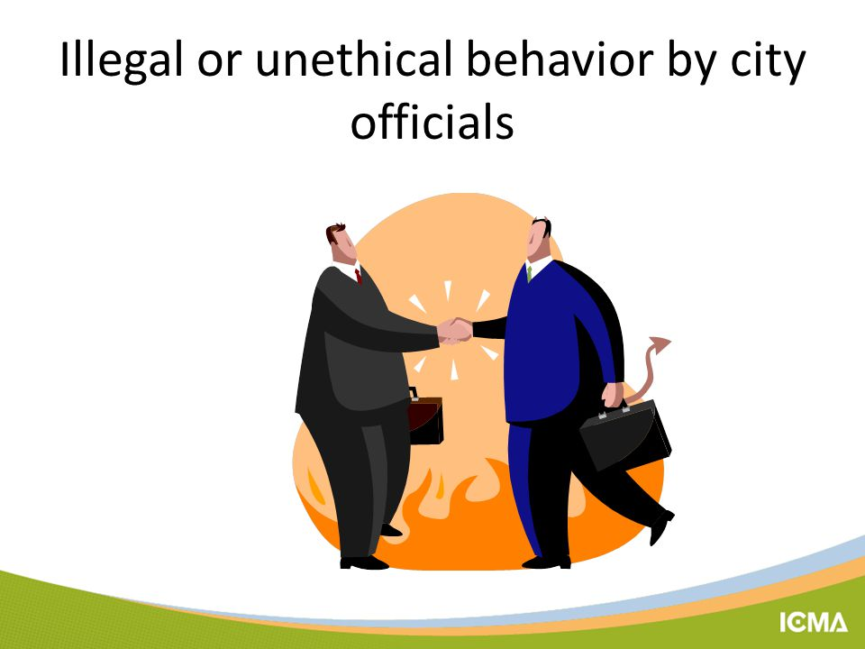 Illegal or unethical behavior by city officials