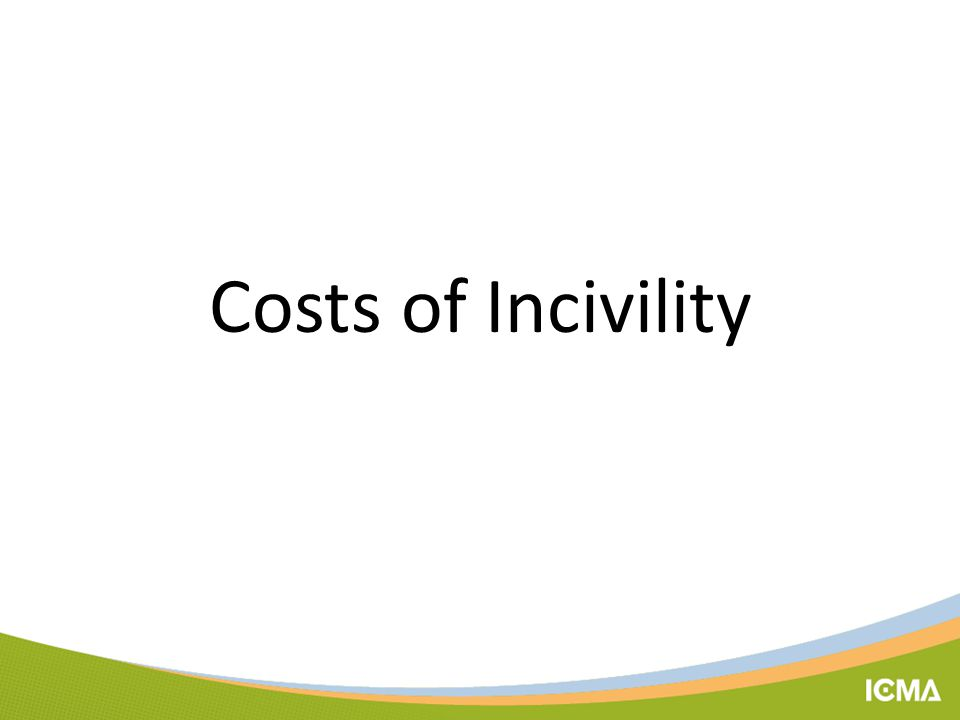 Costs of Incivility