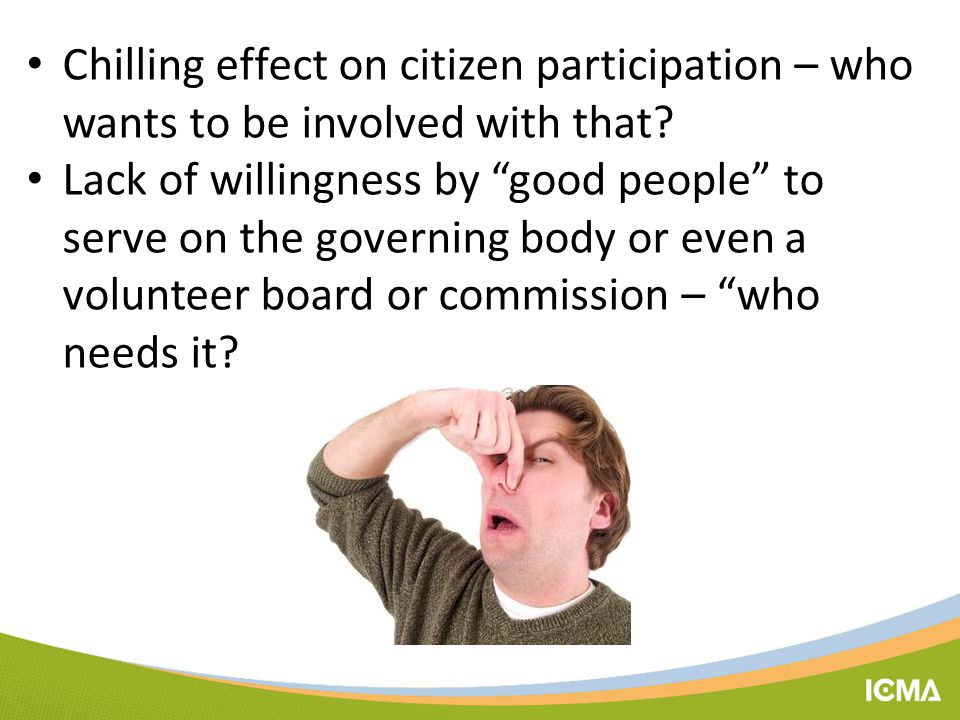 Chilling effect on citizen participation – who wants to be involved with that.
