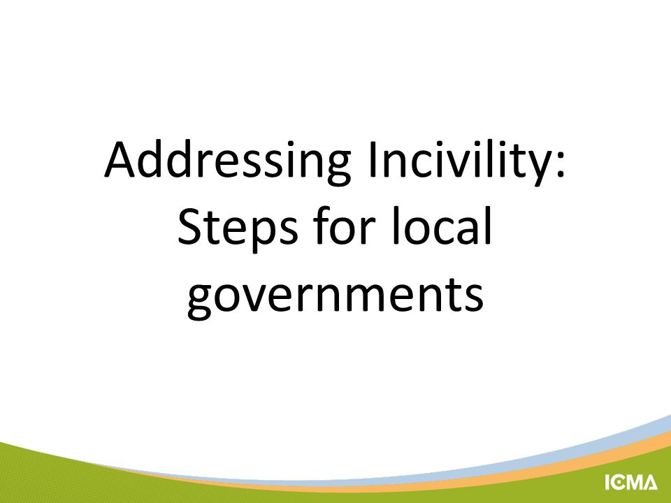 Addressing Incivility: Steps for local governments