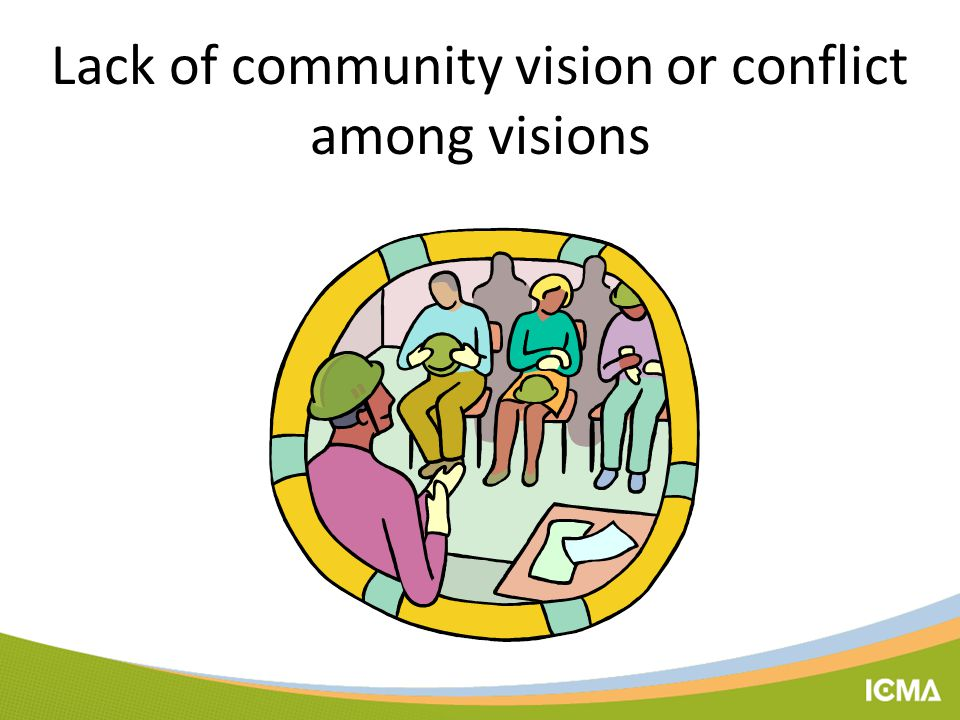 Lack of community vision or conflict among visions