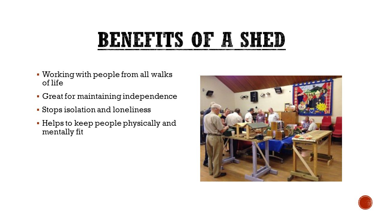  Working with people from all walks of life  Great for maintaining independence  Stops isolation and loneliness  Helps to keep people physically a