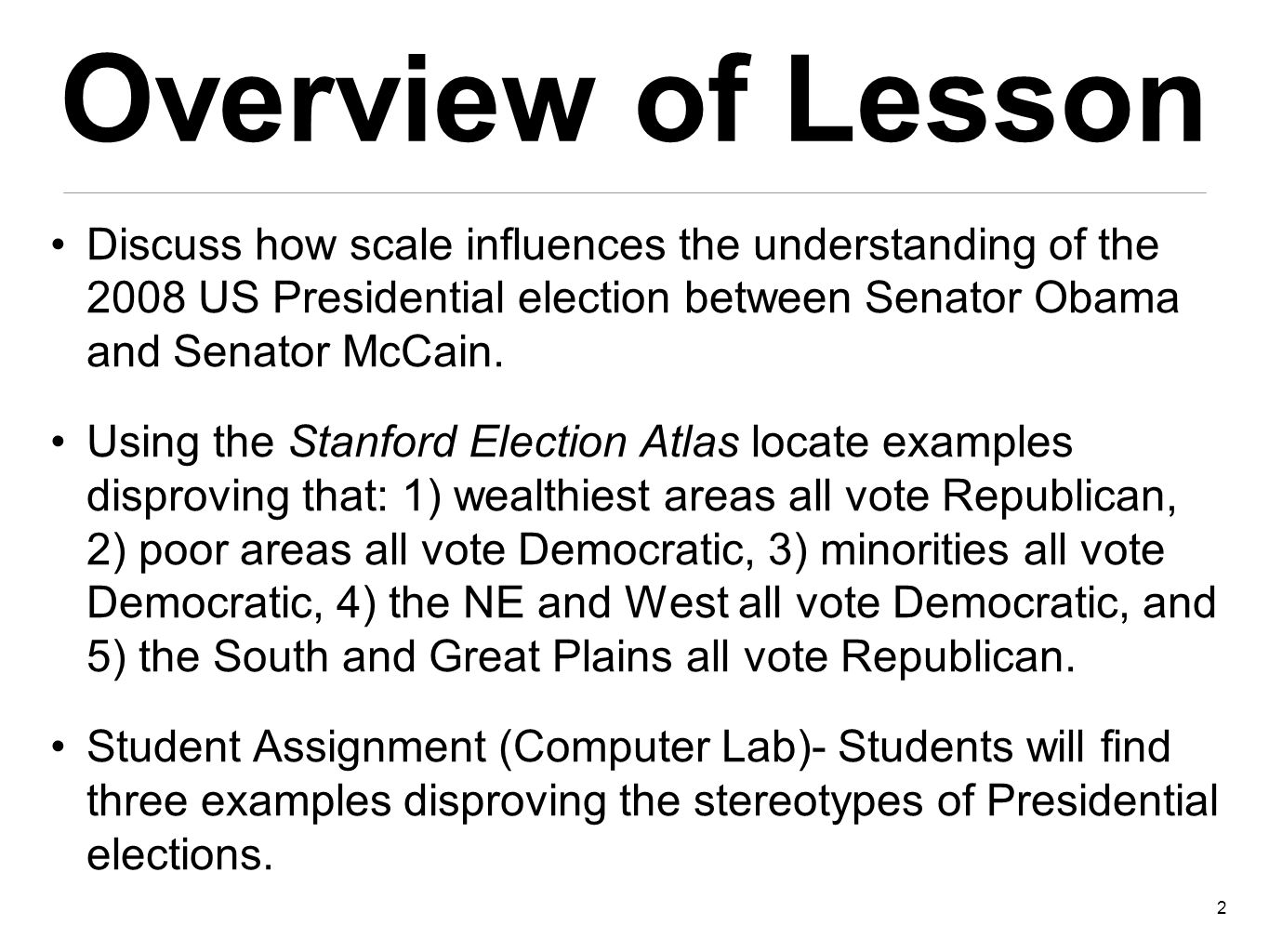 Overview of Lesson Discuss how scale influences the understanding of the 2008 US Presidential election between Senator Obama and Senator McCain.