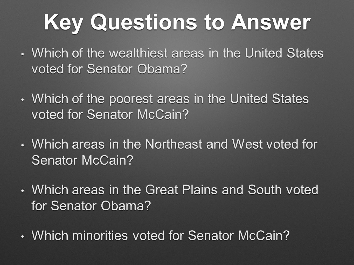 Key Questions to Answer Which of the wealthiest areas in the United States voted for Senator Obama.