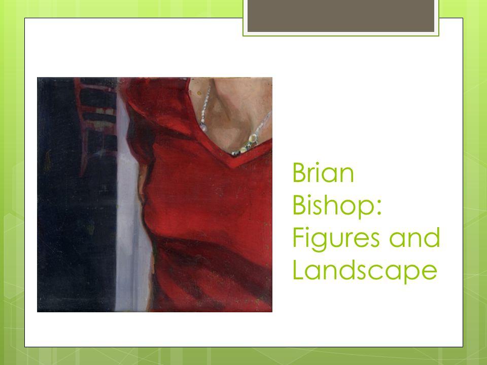 Brian Bishop: Figures and Landscape