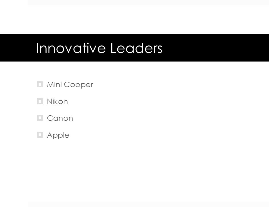 Innovative Leaders  Mini Cooper  Nikon  Canon  Apple