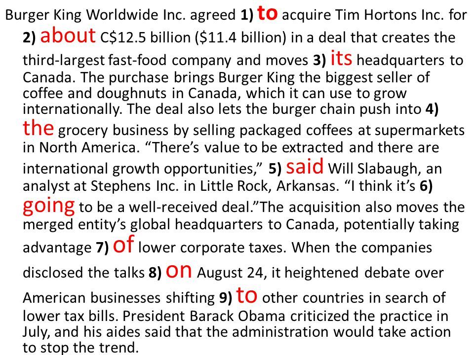 Burger King Worldwide Inc. agreed 1) to acquire Tim Hortons Inc.