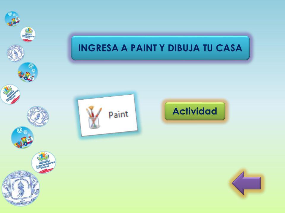 INGRESA A PAINT Y DIBUJA TU CASA Actividad