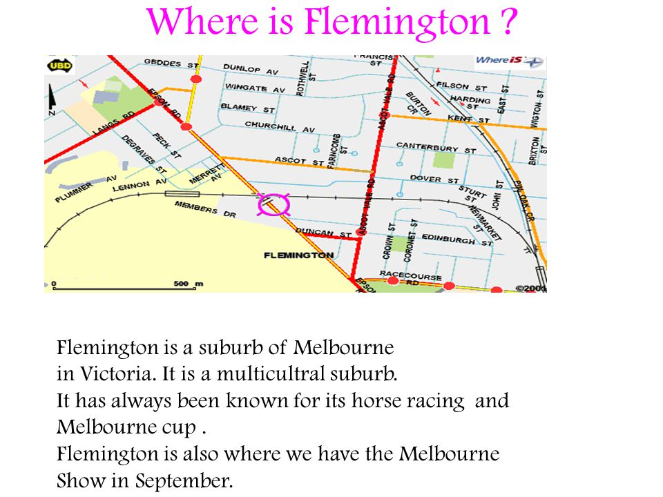 Where is Flemington . Flemington is a suburb of Melbourne in Victoria.
