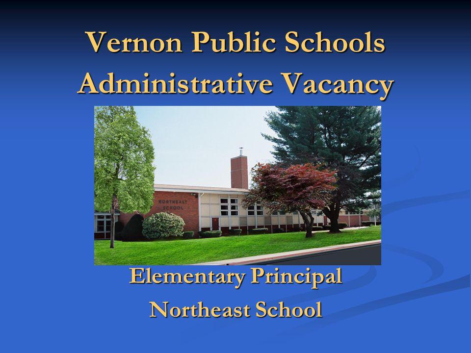 Vernon Public Schools Administrative Vacancy Elementary Principal Northeast School