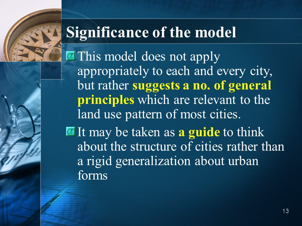13 Significance of the model This model does not apply appropriately to each and every city, but rather suggests a no. of general principles which are