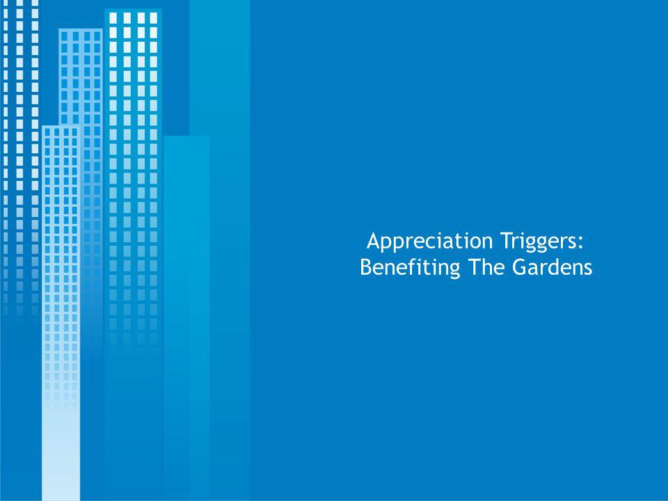Appreciation Triggers: Benefiting The Gardens