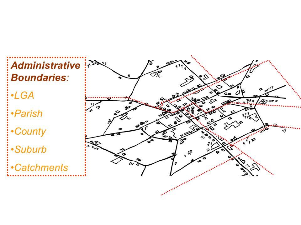 Administrative Boundaries: LGA Parish County Suburb Catchments