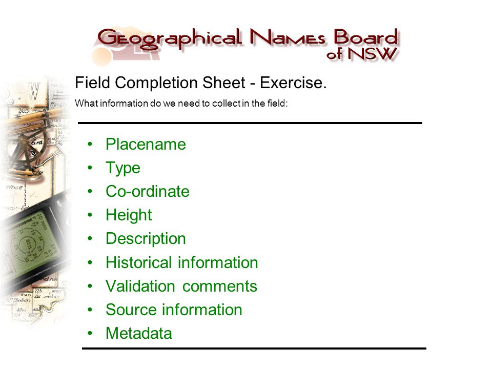 Placename Type Co-ordinate Height Description Historical information Validation comments Source information Metadata Field Completion Sheet - Exercise.