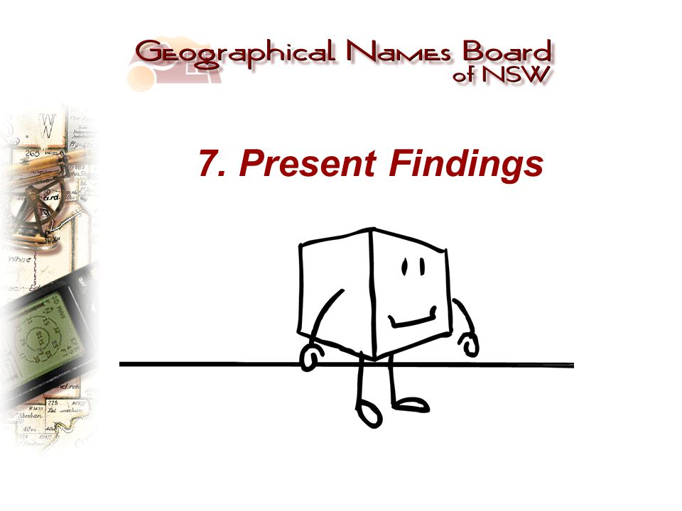 7. Present Findings