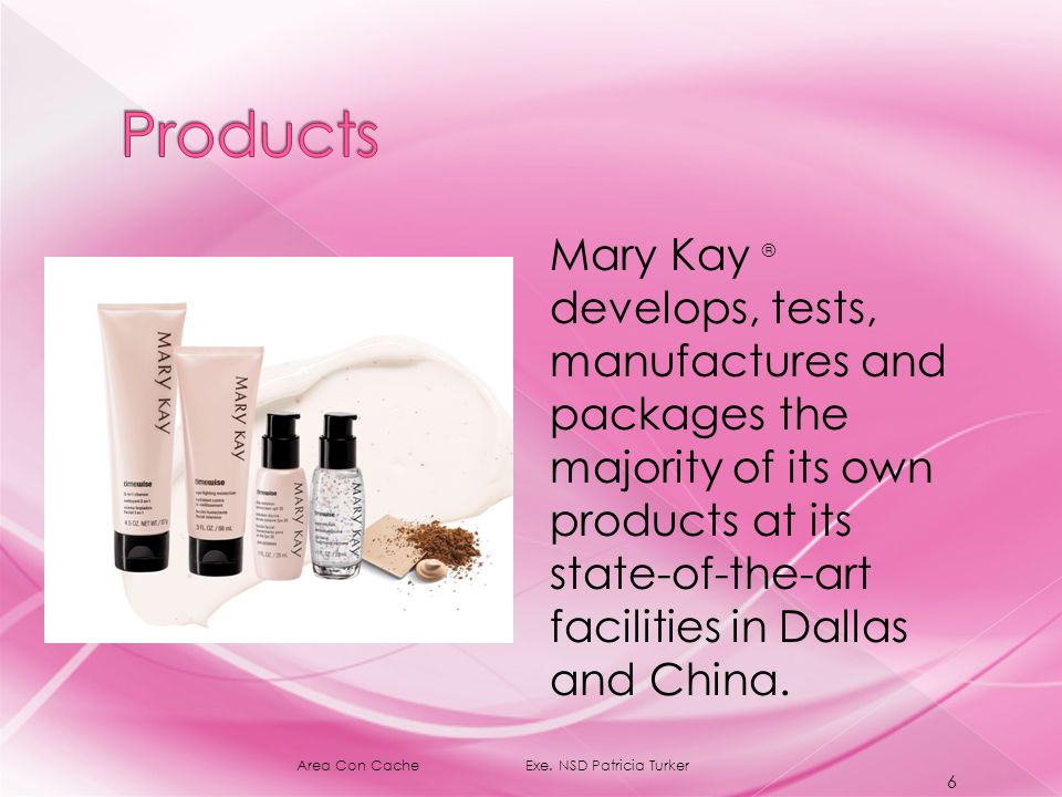 Mary Kay ® develops, tests, manufactures and packages the majority of its own products at its state-of-the-art facilities in Dallas and China.