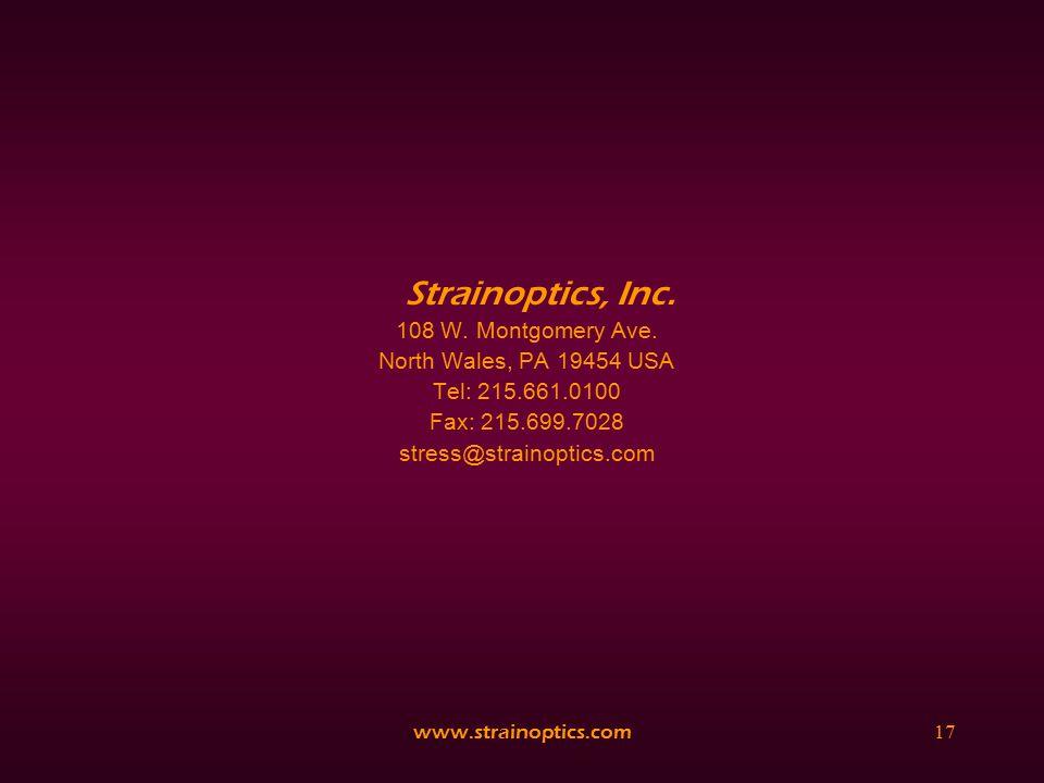 www.strainoptics.com17 Strainoptics, Inc. 108 W. Montgomery Ave.