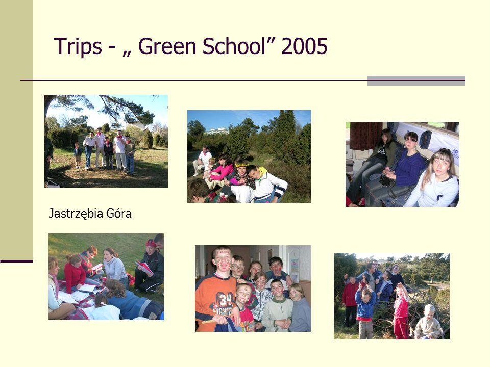 """Trips - """" Green School"""" 2005 Jastrzębia Góra"""
