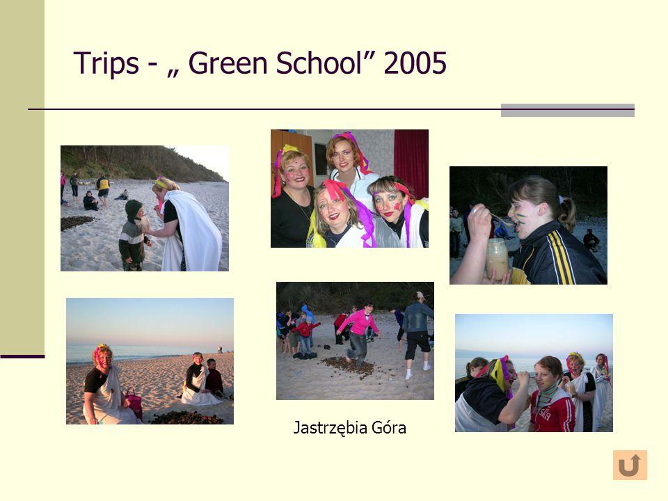 """Trips - """" Green School"""" 2005"""