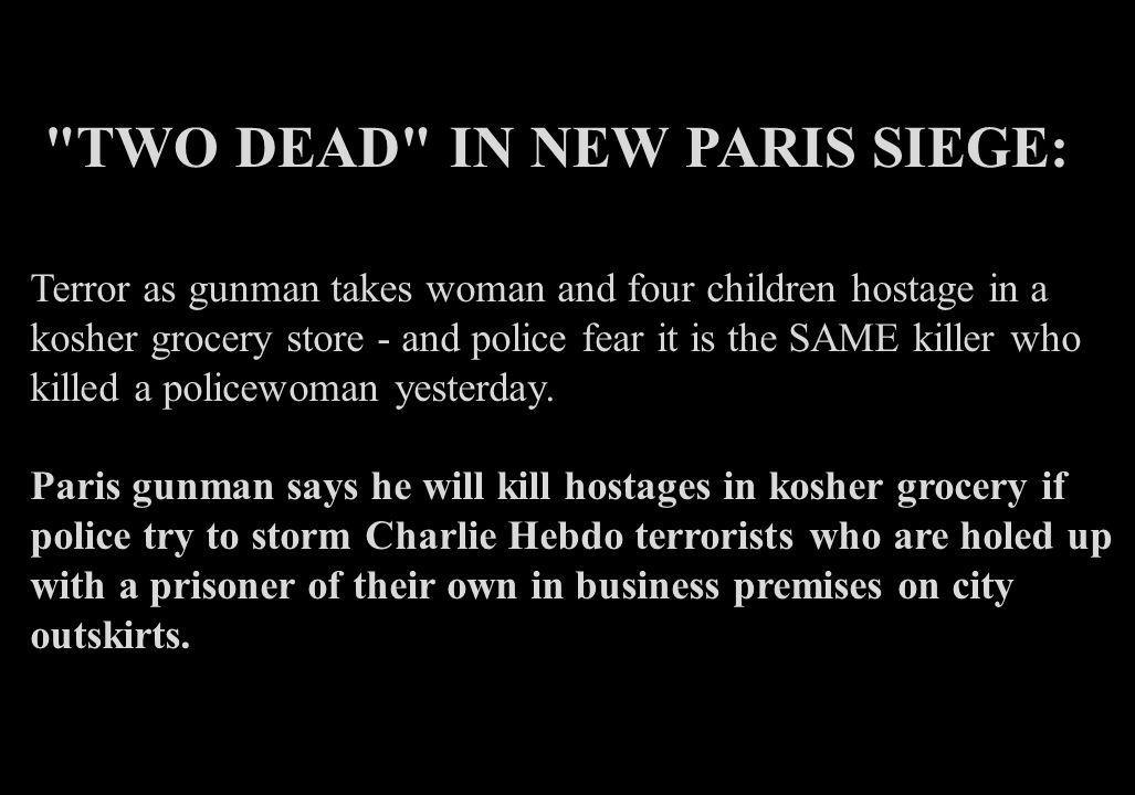 Up to six people have been taken hostage at a kosher grocery in eastern Paris by a heavily armed gunman The suspected hostage taker named as Amedy Coulibaly, who is accused of killing a policewoman yesterday Armed police have swarmed over the area in the eastern Paris suburb of Porte de Vincennes The two brothers today took a hostage near an airport in northern France, where they remain surrounded by police Coulibaly has threatened to kill his hostages should police attempt to storm the brothers, it has been claimed