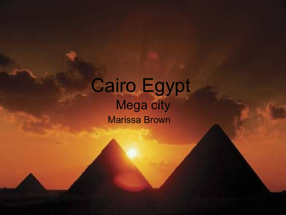Cairo Egypt Mega city Marissa Brown